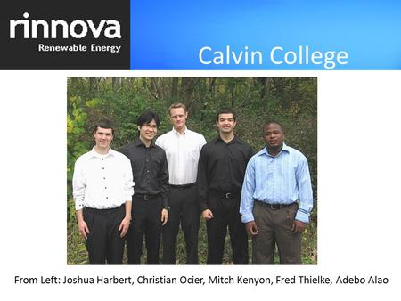 From Left: Joshua Harbert, Christian Ocier, Mitch Kenyon, Fred Thielke, Adebo Alao Calvin College.