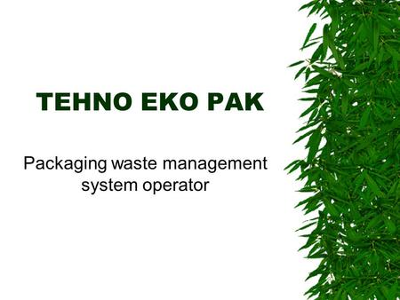 Packaging waste management system operator TEHNO EKO PAK.