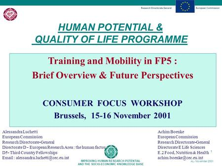 Research Directorate-GeneralEuropean Commission IMPROVING HUMAN RESEARCH POTENTIAL AND THE SOCIO-ECONOMIC KNOWLEDGE BASE AL- November 2001 1 Training and.