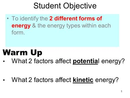 Student Objective Warm Up What 2 factors affect potential energy?