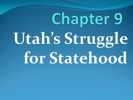 Utah's Struggle for Statehood. Rumors Lead to War Rumors A) 1850-Judges return to East and complain of LDS influence. B) 1852-Mormon leaders publicly.