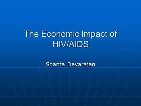 Economic impact of HIV/AIDS