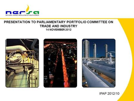 PRESENTATION TO PARLIAMENTARY PORTFOLIO COMMITTEE ON TRADE AND INDUSTRY 14 NOVEMBER 2012 IPAP 2012/10.