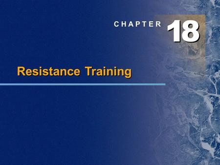 1 1 8 8 C H A P T E R Resistance Training. Chapter Outline  Step 1: Needs analysis  Step 7: Rest periods  Step 2: Exercise selection  Step 3: Training.