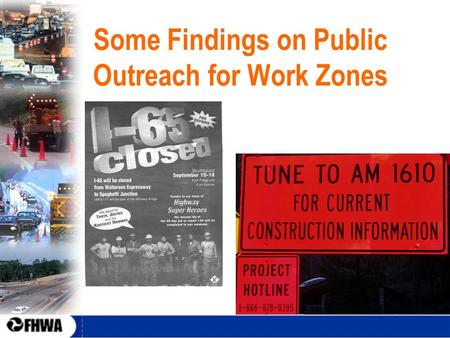 1 Some Findings on Public Outreach for Work Zones.