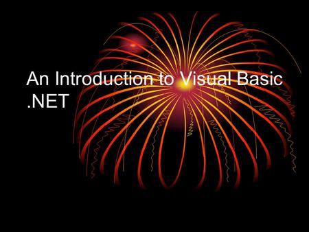 An Introduction to Visual Basic.NET. What is.NET.Net is a new framework for developing windows-based and web-based applications within the Microsoft environment.