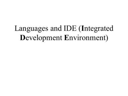 Languages and IDE (Integrated Development Environment)