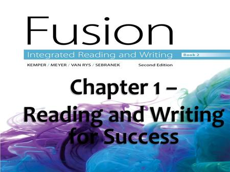 Chapter 1 – Reading and Writing for Success © 2016. Cengage Learning. All rights reserved.