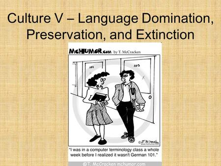 Culture V – Language Domination, Preservation, and Extinction