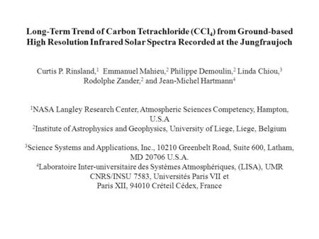 Long-Term Trend of Carbon Tetrachloride (CCl 4 ) from Ground-based High Resolution Infrared Solar Spectra Recorded at the Jungfraujoch Curtis P. Rinsland,