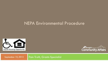 NEPA Environmental Procedure Pam Truitt, Grants Specialist  September 10, 2015.