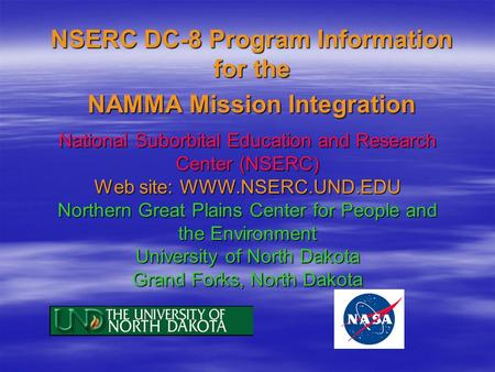 National Suborbital Education and Research Center (NSERC) Web site: WWW.NSERC.UND.EDU Northern Great Plains Center for People and the Environment University.