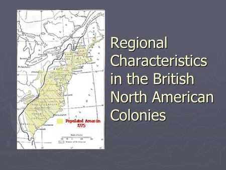Regional Characteristics in the British North American Colonies.