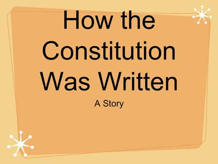 How the Constitution Was Written A Story. Not everyone had the right to vote Factions divided the country Elite men believed they had the right moral.