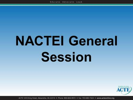 NACTEI General Session. How Did We Get Here? Feb. 2010:President's FY 11 budget consolidates Tech Prep, holds funding constant July 2010: House and Senate.