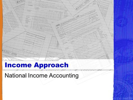 Income Approach National Income Accounting. Two Methods of Calculating GDP There are two methods of calculating GDP: the expenditure approach and the.