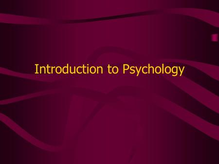Introduction to Psychology. What is it? Study of how and why humans act as they do. Instead of studying how humans function in cultures or societies,