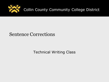 Collin County Community College District Sentence Corrections Technical Writing Class.