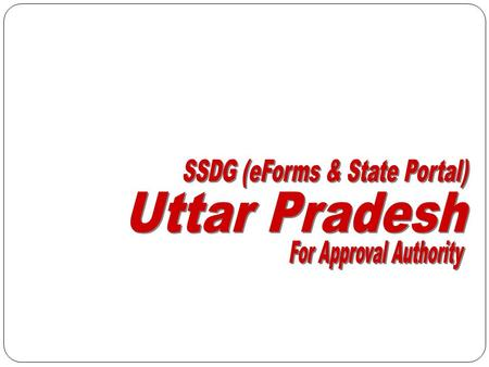 SSDG (eForms & State Portal) working of Approval Authority-Menu Screen SSDG (eForms & State Portal)