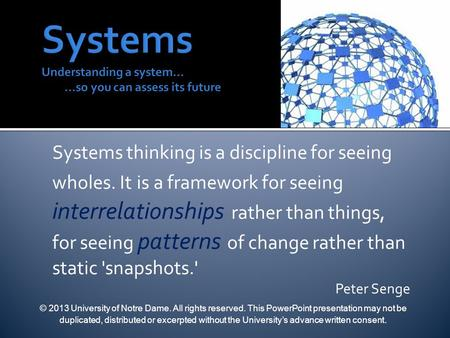 Systems thinking is a discipline for seeing wholes. It is a framework for seeing interrelationships rather than things, for seeing patterns of change rather.