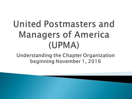 Understanding the Chapter Organization beginning November 1, 2016.