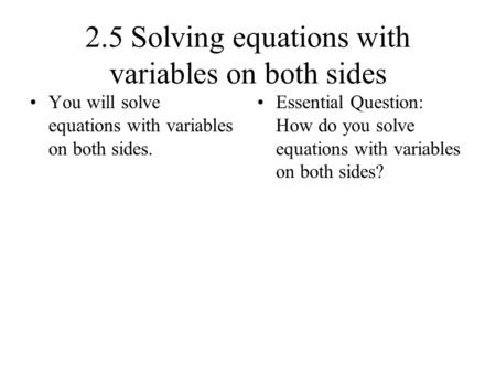 2.5 Solving equations with variables on both sides