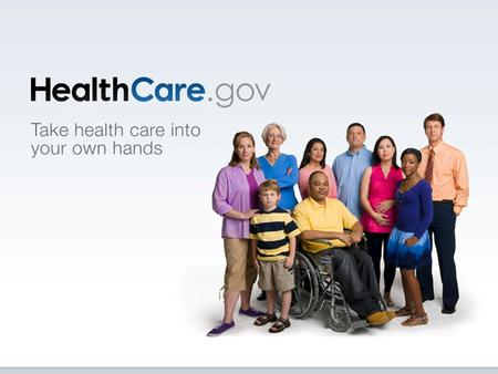 HealthCare.gov is a consumer website, through and through -- in look, feel, content, and user experience. It's all about you.