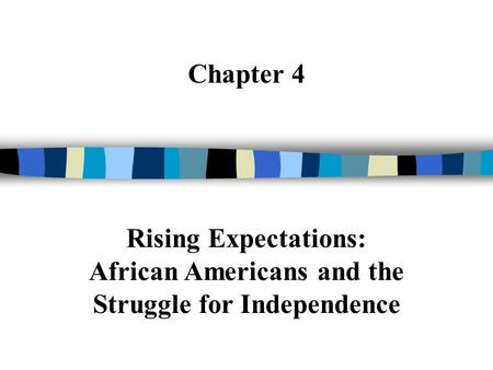 African Americans and the Struggle for Independence