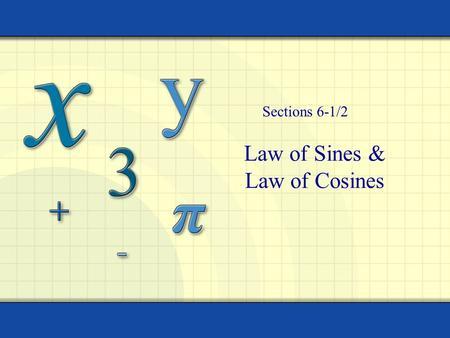 Law of Sines & Law of Cosines Sections 6-1/2. 2 An oblique triangle is a triangle that has no right angles. Definition: Oblique Triangles To solve an.