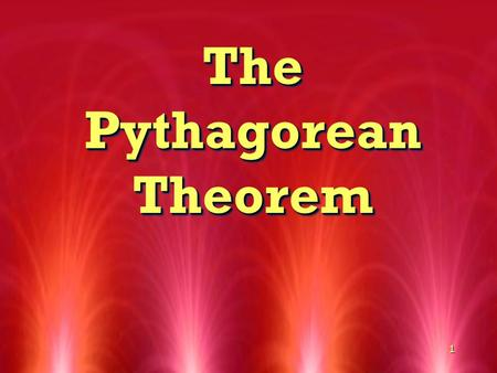 1 The Pythagorean Theorem. 2 A B C Given any right triangle, A 2 + B 2 = C 2.