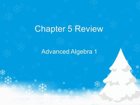 Chapter 5 Review Advanced Algebra 1. System of Equations and Inequalities - System of Linear Equations in Two Variables - Solutions of Linear Inequalities.