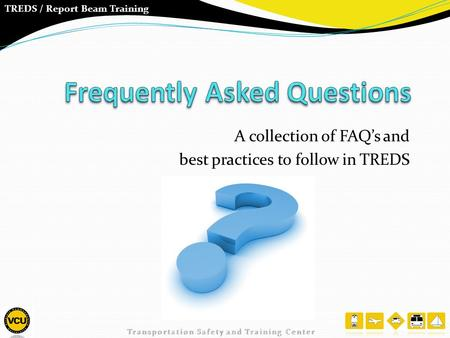 TREDS / Report Beam Training A collection of FAQ's and best practices to follow in TREDS.