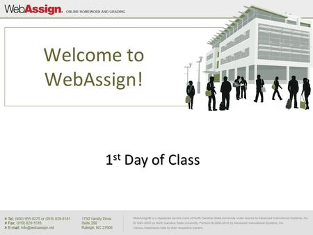 Welcome to WebAssign! 1 st Day of Class. Where Do I Log In? 1. Go to your Blackboard Login page 2. Click your course name.