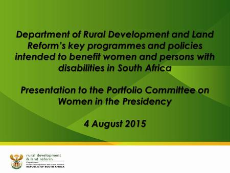 Department of Rural Development and Land Reform's key programmes and policies intended to benefit women and persons with disabilities in South Africa Presentation.