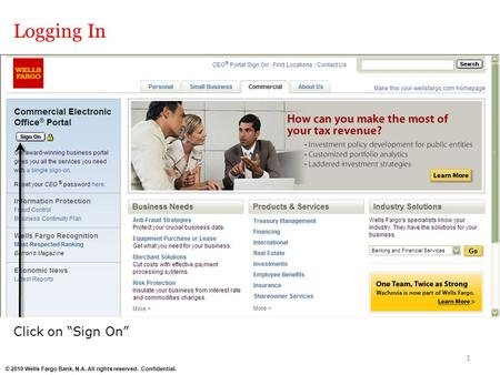"© 2010 Wells Fargo Bank, N.A. All rights reserved. Confidential. Logging In Click on ""Sign On"" 1."