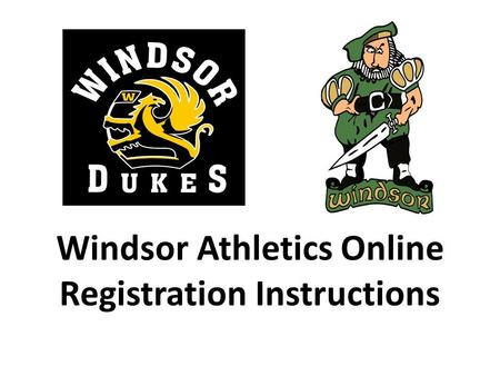 Windsor Athletics Online Registration Instructions.