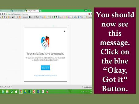 "You should now see this message. Click on the blue ""Okay, Got it"" Button."