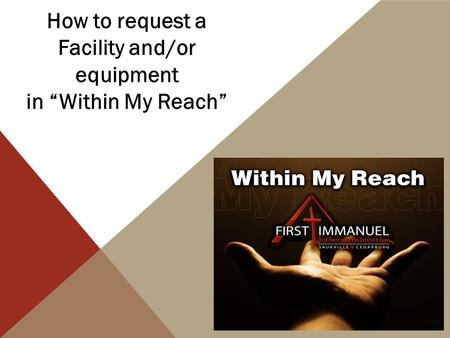 "How to request a Facility and/or equipment in ""Within My Reach"""