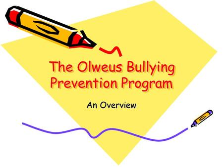 The Olweus Bullying Prevention Program An Overview.