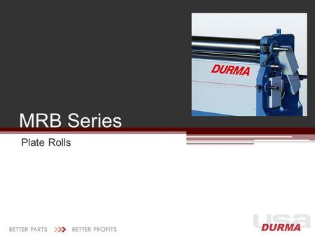 MRB Series Plate Rolls. Conical Bending Top & Bottom Rolls Gear Driven Motorized Back Roll Pendant Control SAE 1050 Steel Rolls Induction Hardened Rolls.
