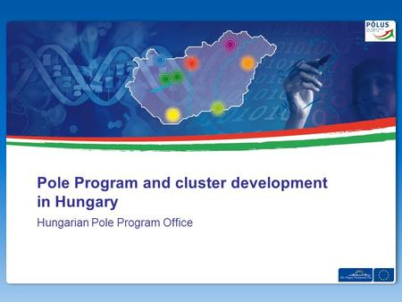 Hungarian Pole Program Office Pole Program and cluster development in Hungary.