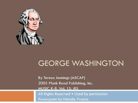 George Washington By Teresa Jennings (ASCAP)