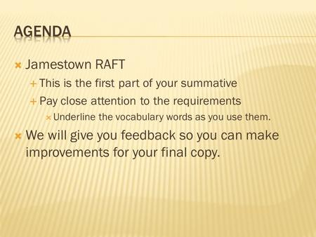  Jamestown RAFT  This is the first part of your summative  Pay close attention to the requirements  Underline the vocabulary words as you use them.