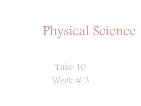 Physical Science Take 10 Week # 3. Day #1 Question 1 An elevator in an office building completed the following trips: 1st floor to 8th floor 8th floor.