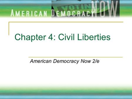 Chapter 4: Civil Liberties American Democracy Now 2/e.