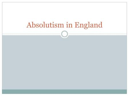 Absolutism in England. English Society in the 17 th century Capitalism played a major role in the high degree of social mobility The Commercial Revolution.