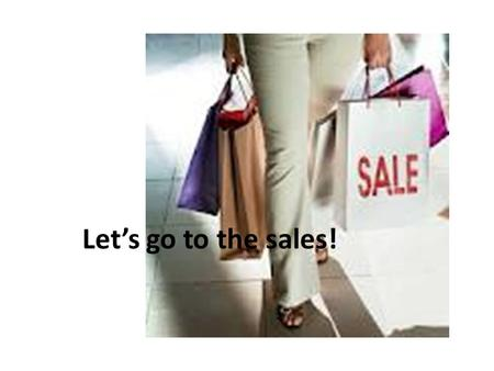 Let's go to the sales! First floor: Supermarket First floor: Supermarket Second floor: Beauty Second floor: Beauty Third floor: Sports Third floor: Sports.