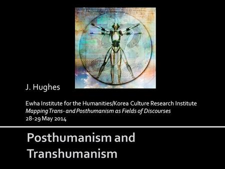 Posthumanism and Transhumanism