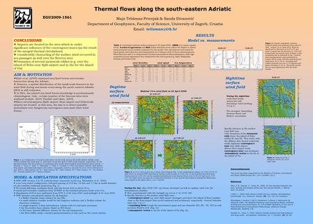 Thermal flows along the south-eastern Adriatic Maja Telišman Prtenjak & Sanda Đivanović Department of Geophysics, Faculty of Science, University of Zagreb,