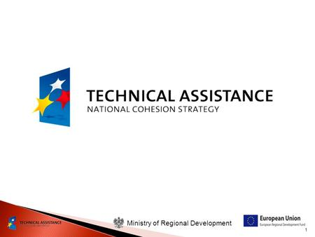 1 Ministry of Regional Development. 2 Technical Assistance Operational Programme 2007-2013 Information on implementation of technical assistance projects.